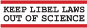 Keep the Libel Laws out of Science
